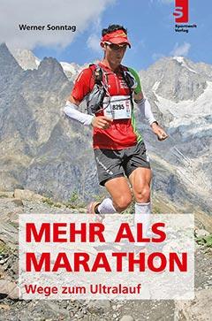 """Laufbuch """"Mehr als Marathon – Wege zum Ultralauf"""" von Werner Sonntag"""