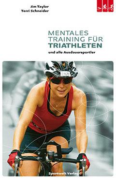 """Buch""""Mentales Training für Triathleten – und für alle Ausdauersportler"""" von Jim Taylor und Terri Schneider"""
