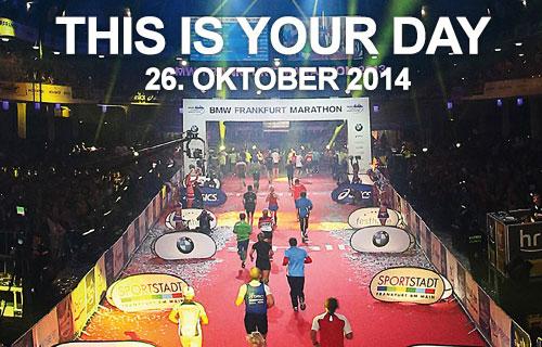 Frankfurt-Marathon-Werbung: Zieleinlauf in der Festhalle und Motto This is your day